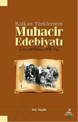 Balkan Türklerinin Muhacir Edebiyatı İncelemeleri