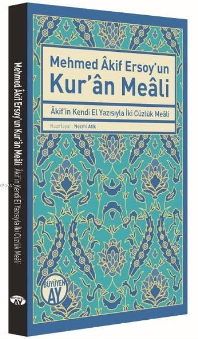 Mehmed Akif Ersoy'un Kur'an Meali; Akif'in Kendi El Yazısıyla İki Cüzlük Meali
