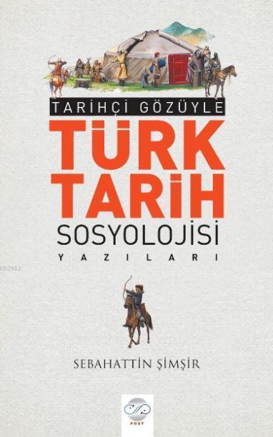 Tarihçi Gözüyle Türk Tarih Sosyolojisi Yazıları