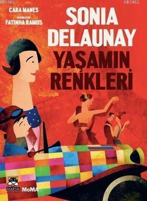 Sonia Delaunay - Yaşamın Renkleri