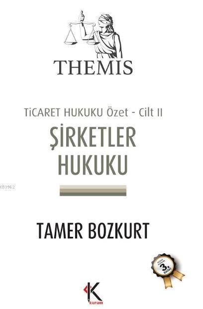 Themis Şirketler Hukuku - Ticaret Hukuku Özet Cilt: 2