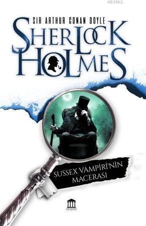 Sherlock Holmes Sussex Vampirinin Macerası