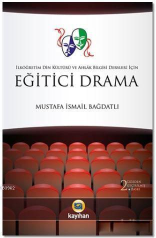 Eğitici Drama; İlköğretim Din Kültürü ve Ahlak Bilgisi Dersleri İçin
