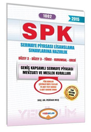 SPK 1002 Geniş Kapsamlı Sermaye Piyasası Mevzuatı ve Meslek Kuralları