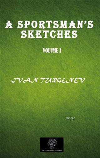 A Sportsman's Sketches Vol 1