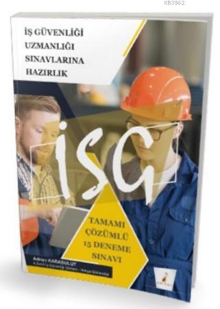 2021 İSG İş Güvenliği Uzmanlığı Sınavı Tamamı Çözümlü 15 Deneme Sınavı
