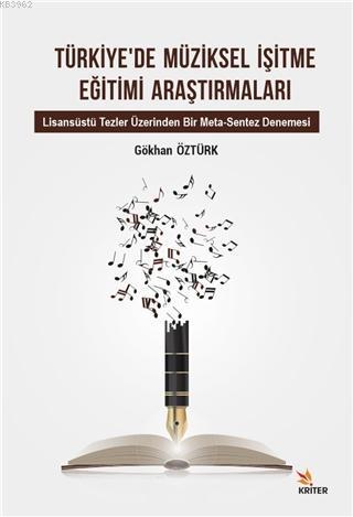 Türkiye'de Müziksel İşitme Eğitimi Araştırmaları; Lisansüstü Tezler Üzerinden Bir Meta-Sentez Denemesi
