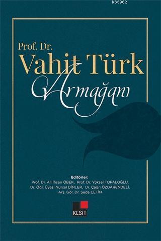 Prof. Dr. Vahit Türk Armağanı