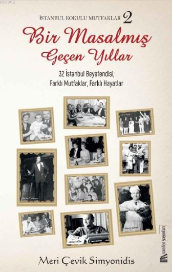İstanbul Kokulu Mutfaklar 2; Bir Masalmış Geçen Yıllar