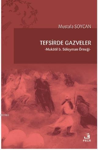 Tefsirde Gazveler; Mukatil B.Süleyman Örneği