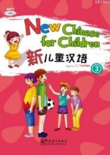 New Chinese for Children 3 + Dowload Online MP3 (Çocuklar için Çince)