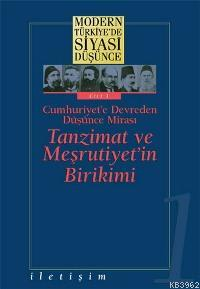 Tanzimat ve Meşrutiyet'in Birikimi (Ciltli); Modern Türkiye'de Siyasi Düşünce 1