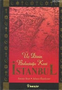 Üç Dinin Buluştuğu Kent İstanbul