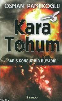 Kara Tohum; Barış Sonsuz Bir Rüyadır