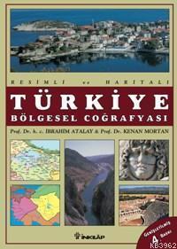 Resimli ve Haritalı| Türkiye Bölgesel Coğrafyası