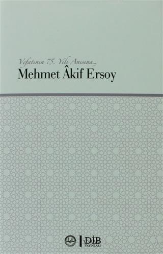 Vefatının 75. Yılı Anısına Mehmet Akif Ersoy