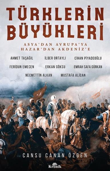 Türklerin Büyükleri; Asya'dan Avrupa'ya Hazar'dan Akdeniz'e