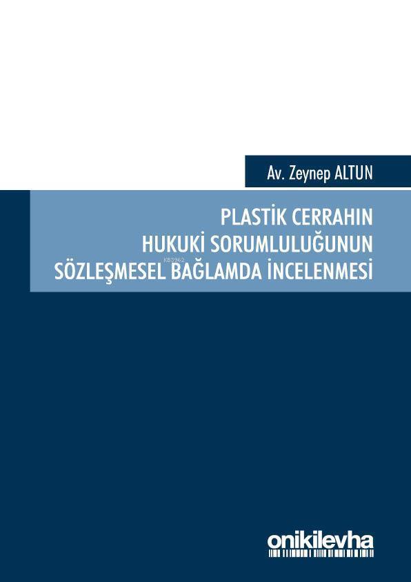 Plastik Cerrahın Hukuki Sorumluluğunun Sözleşmesel Bağlamda İncelenmesi