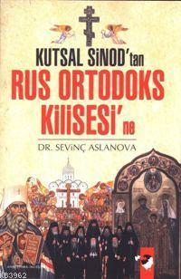 Kutsal Sinod´tan Rus Ortodoks Kilisesi´ne