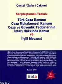 Karşılaştırmalı - Tablolu Türk Ceza Kanunu-CMK-Ceza ve Güvenlik Tedbirlerinin İnfazı Hakkında Kanun; ve İlgili Mevzuat