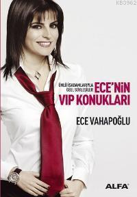 Ece'nin VIP Konukları; Ünlü İşadamlarıyla Özel Söyleşiler