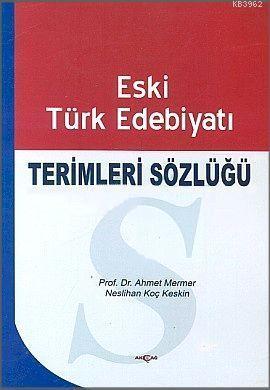 Eski Türk Edebiyatı Terimleri Sözlüğü