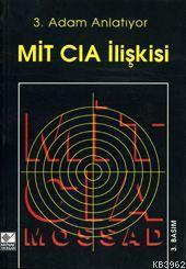 3. Adam Anlatıyor MİT - CIA İlişkisi