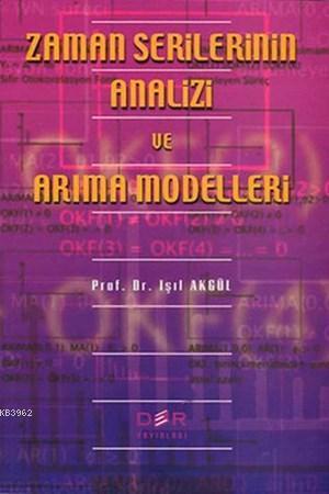 Zaman Serilerinin Analizi ve Arıma Modelleri