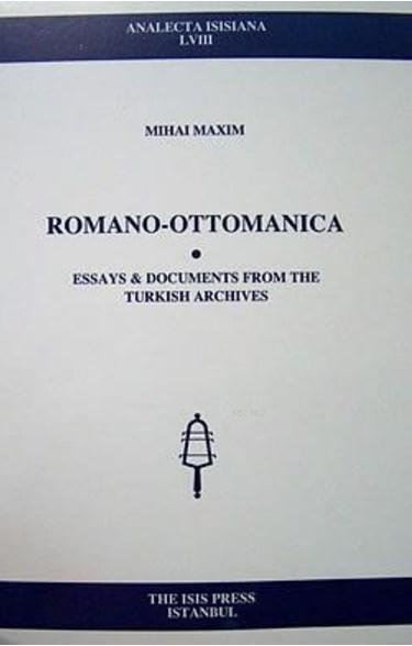 Romano-Ottomanica - Essays Documents From The Turkish Archives; Analecta LVIII