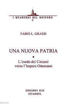 Una Nuova Patrıa L'esodo Dei Circassi Verso L'ımpero Ottomano