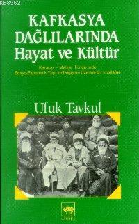 Kafkasya Dağlılarında Hayat ve Kültür