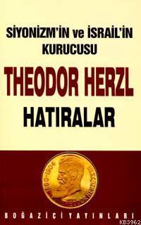 Siyonizm´in Kurucusu Theodor Herzl - Hatıralar