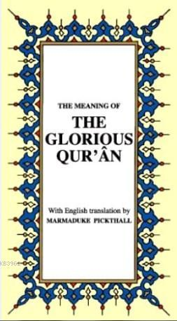 The Meanıng Of The Glorıous Qur'an; İngilizce Kur'ân-ı Kerîm Meâli (Küçük Boy, Karton Kapak)