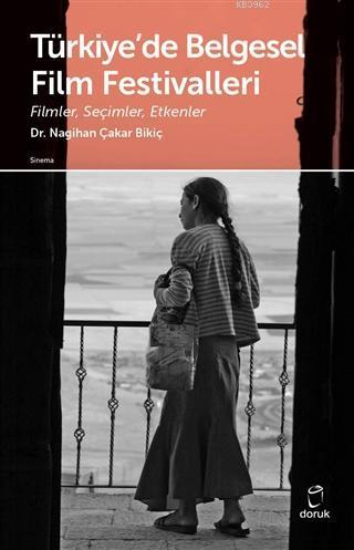 Türkiye'de Belgesel Film Festivalleri; Filmler Seçimler Etkenler