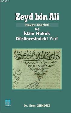 Zeyd Bin Ali; Hayatı Eserleri ve İslam Hukuk Düşüncesindeki Yeri
