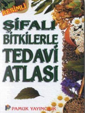 Şifalı Bitkilerle Tedavi Atlası (Bitki-009)