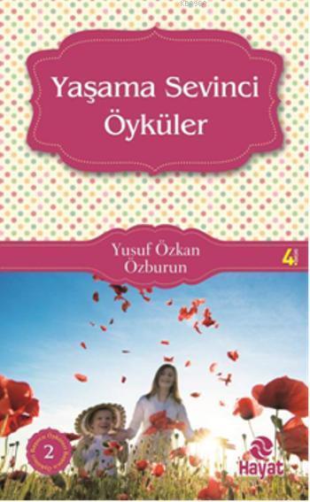 Yaşama Sevinci Öyküleri; Başucu Öyküleri - 2