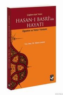 Hasan Basri'nin Hayatı; Öğretim ve Tefsir Yöntemi