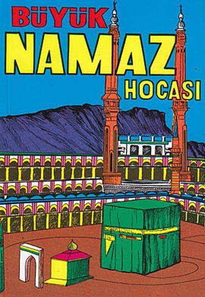 Mufassal ve Tatbikatlı Büyük Namaz Hocası; İslamın Beş Şartı