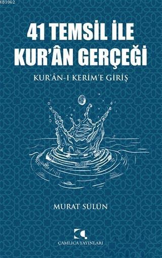 41 Temsil İle Kur'an Gerçeği; Kur'an-ı Kerim'e Giriş