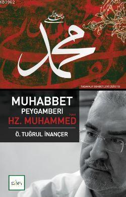 Muhabbet Peygamberi Hz. Muhammed (s.a.v.)