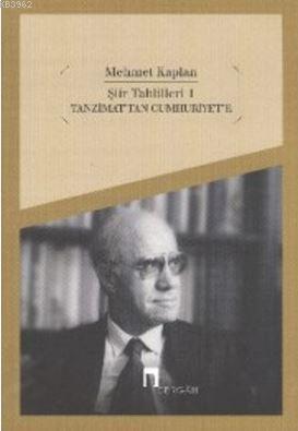 Şiir Tahlilleri 1; Tanzimat'tan Cumhuriyet'e