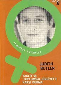 Taklit ve 'Toplumsal Cinsiyet'e Karşı Durma