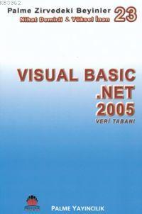 Zirvedeki Beyinler 23 Visual Basic .NET 2005 Veri Tabanı