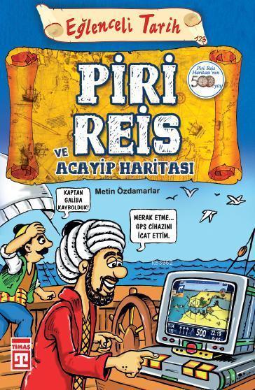Piri Reis ve Acayip Haritası; Eğlenceli Tarih (10+ Yaş)