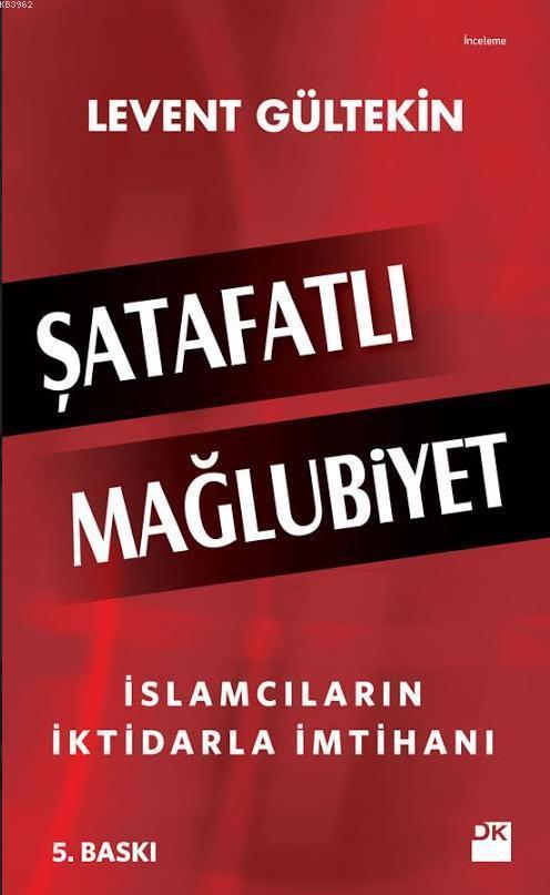 Şatafatlı Mağlubiyet; İslamcıların İktidarla İmtihanı