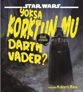 Star Wars Yoksa Korktun mu Darth Vader?