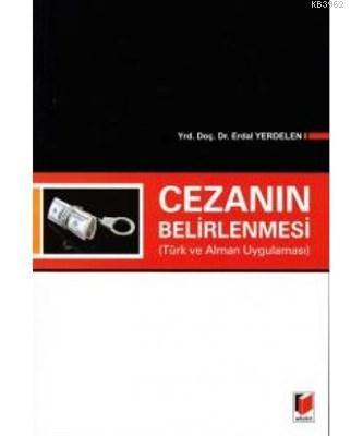 Cezanın Belirlenmesi Türk ve Alman Uygulaması