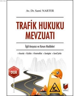 Trafik Hukuku Mevzuatı İlgili Anayasa ve Kanun Maddeleri