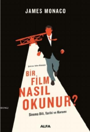 Bir Film Nasıl Okunur?; Sinema Dili, Tarihi ve Kuramı